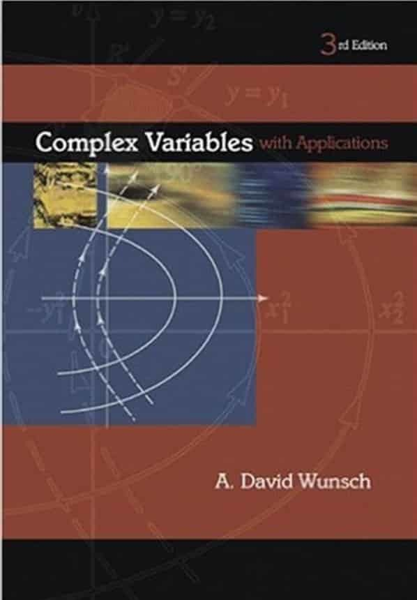 Complex Variables With Applications (3rd Edition) by David Wunsch