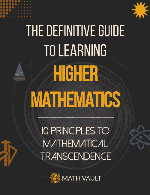 Ebook cover of Math Vault's The Definitive Guide to Learning Higher Mathematics