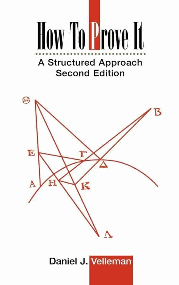 How to Prove It: A Structured Approach (2nd Edition) by Daniel Velleman