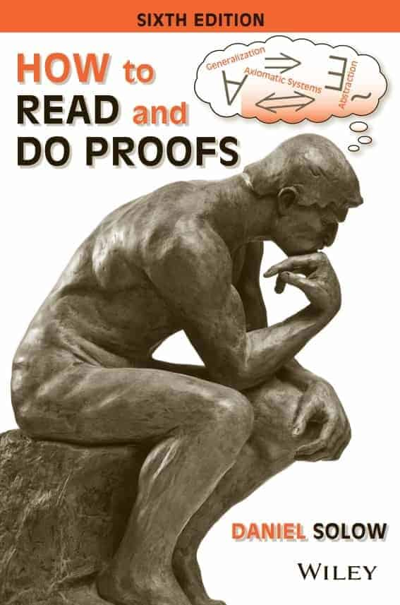 How to Read and Do Proofs (6th Edition) by Daniel Solow