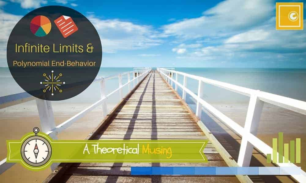 Infinite Limits & Polynomial End-Behavior