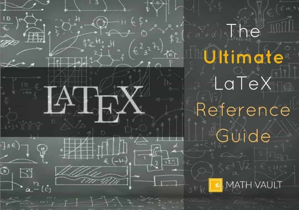 Ebook cover of Math Vault's The Ultimate LaTeX Reference Guide