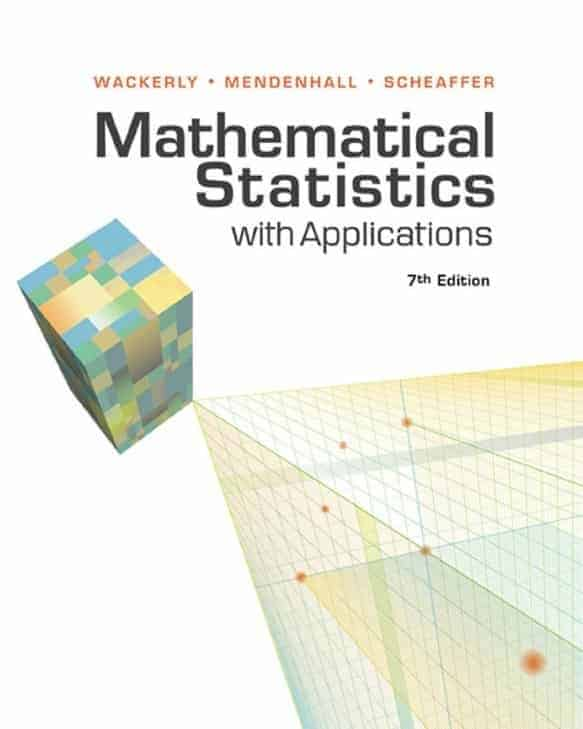Mathematical Statistics With Applications by Wackerly et al.
