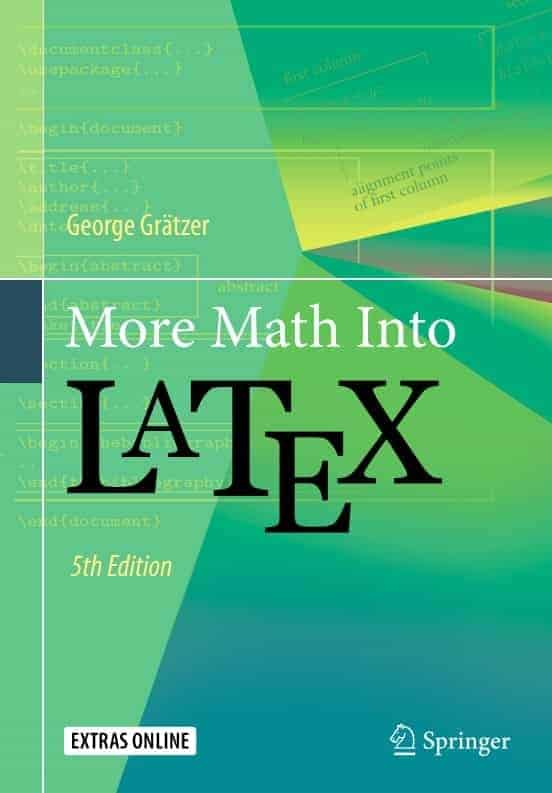 More Math Into LaTeX (5th Edition) by George Gratzer
