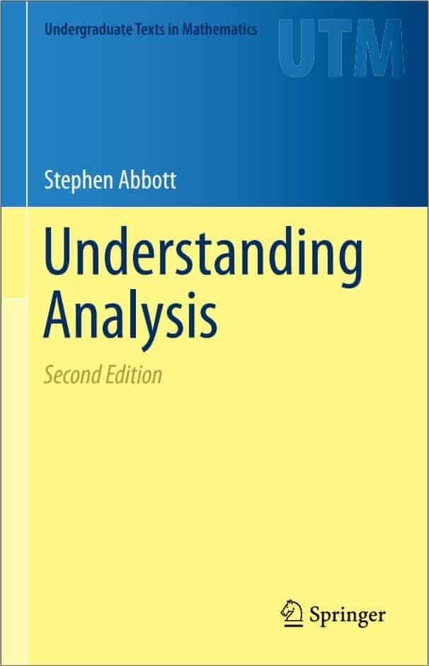 Understanding Analysis (2nd Edition) by Stephen Abbott