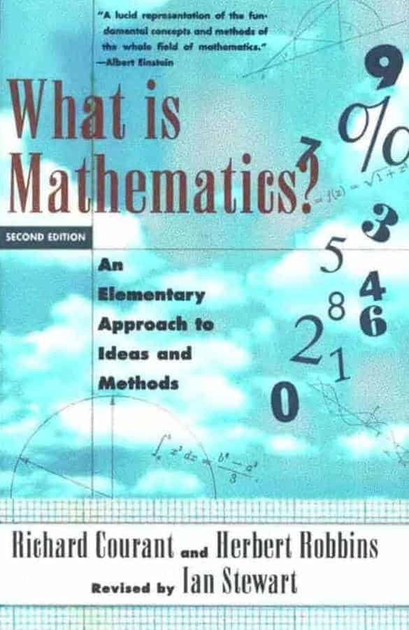 What is Mathematics? by Richard Courant and Herbert Robbins